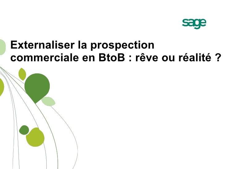 Externaliser la prospection commerciale en BtoB : rêve ou réalité ?