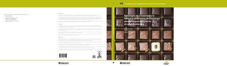 04   LES DIAGNOSIS DE L'OBSERVATORI DE PROSPECTIVA INDUSTRIAL     Estratègies de creixement a la     indústria alimentària...
