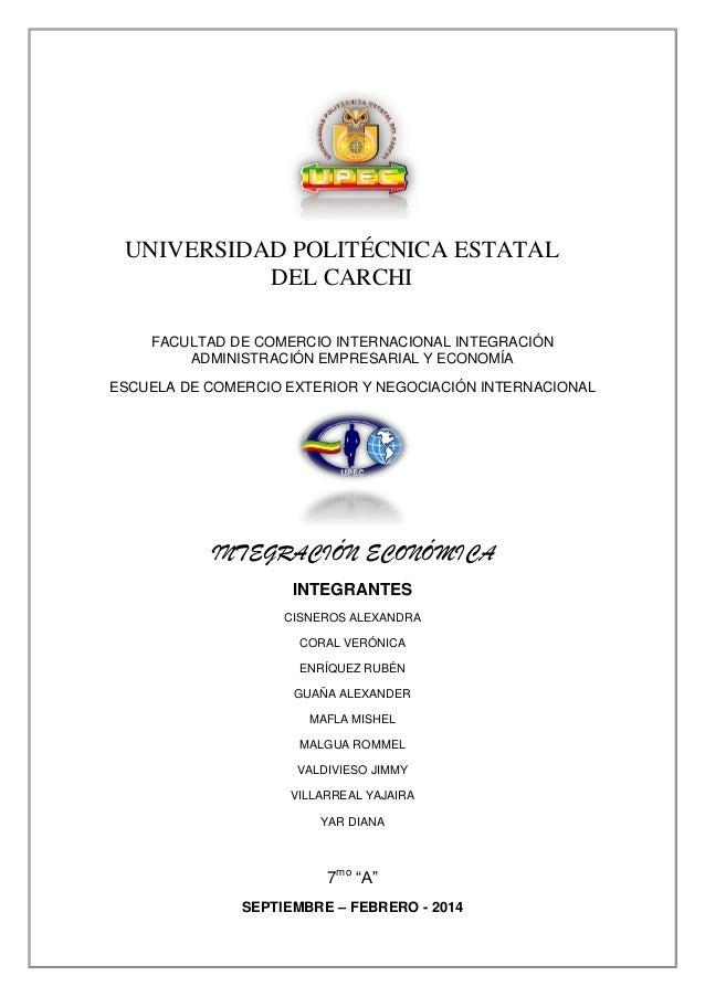 UNIVERSIDAD POLITÉCNICA ESTATAL DEL CARCHI FACULTAD DE COMERCIO INTERNACIONAL INTEGRACIÓN ADMINISTRACIÓN EMPRESARIAL Y ECO...