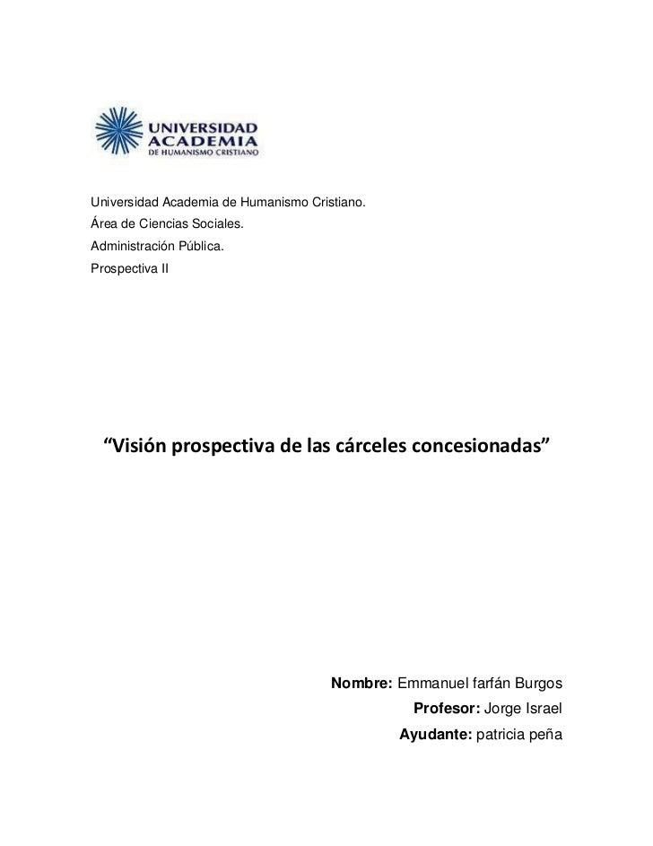 Universidad Academia de Humanismo Cristiano.<br />Área de Ciencias Sociales.<br />Administración Pública.<br />Prospectiva...