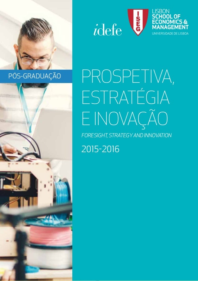 PÓS-GRADUAÇÃO PROSPETIVA, ESTRATÉGIA EINOVAÇÃO FORESIGHT,STRATEGYANDINNOVATION 2015-2016