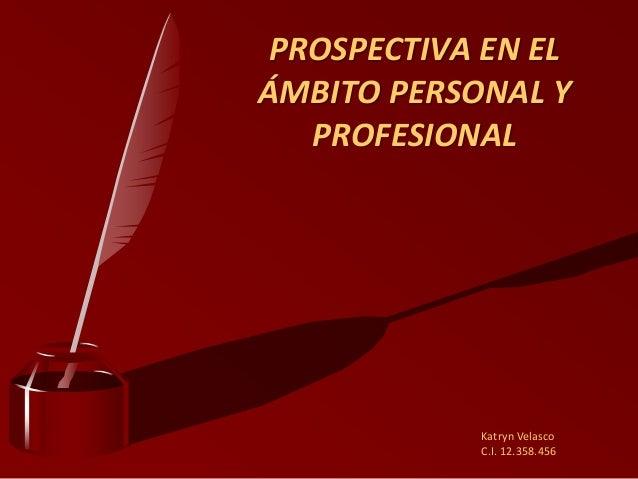 Prospectiva en el mbito personal y profesional for Personal en el exterior
