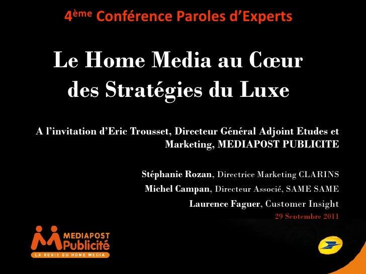 4ème Conférence Paroles d'Experts    Le Home Media au Cœur     des Stratégies du LuxeA l'invitation d'Eric Trousset, Direc...