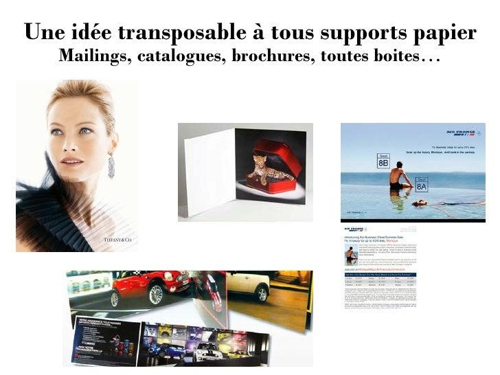 Une idée transposable à tous supports papier   Mailings, catalogues, brochures, toutes boites…