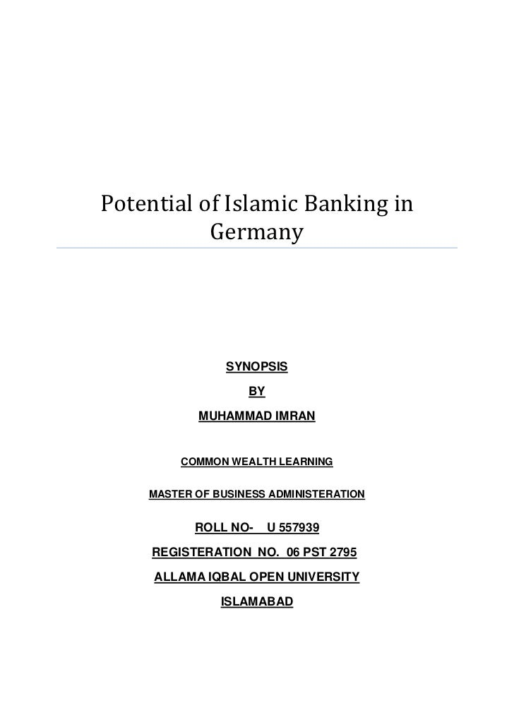 Potential of Islamic Banking in                 GermanySYNOPSISBYMUHAMMAD IMRANCOMMON WEALTH LEARNINGMASTER OF BUSINESS AD...