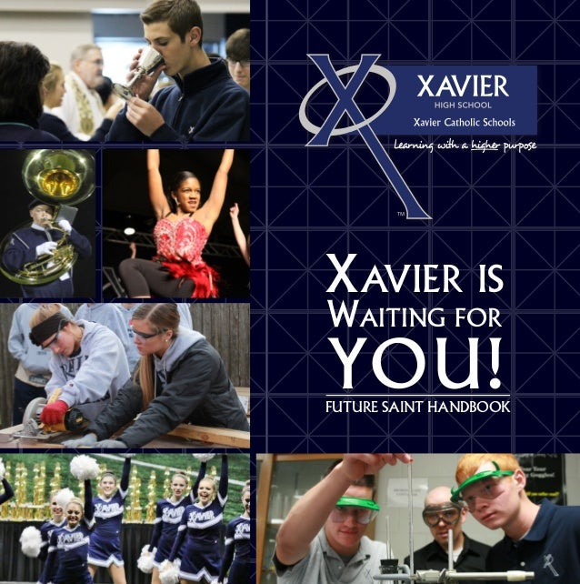 facebook.com/XavierSaints @XavierSaints Xavier is Waiting for YOU!FUTURE SAINT HANDBOOK