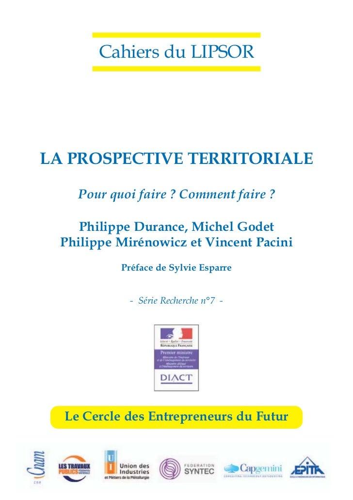 Cahiers du LIPSOR     LA PROSPECTIVE TERRITORIALE      Pour quoi faire ? Comment faire ?       Philippe Durance, Michel Go...