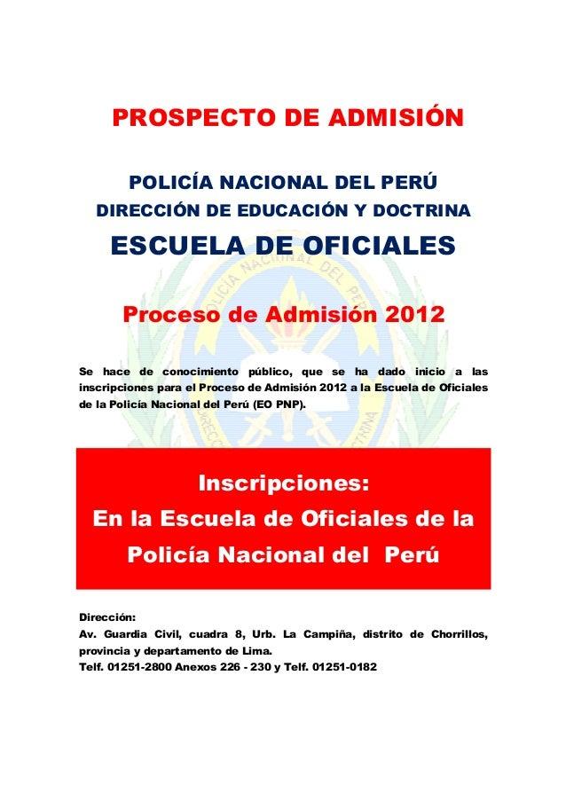 PROSPECTO DE ADMISIÓN POLICÍA NACIONAL DEL PERÚ DIRECCIÓN DE EDUCACIÓN Y DOCTRINA  ESCUELA DE OFICIALES Proceso de Admisió...