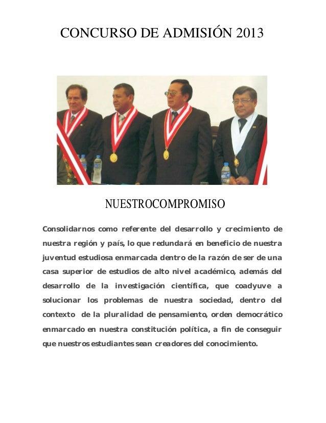 PROSPECTO DE ADMISIÓN 2013 Pág. N° 5 PRESENTACIÓN La Universidad Nacional Pedro Ruiz Gallo, convoca a su proceso de admisi...
