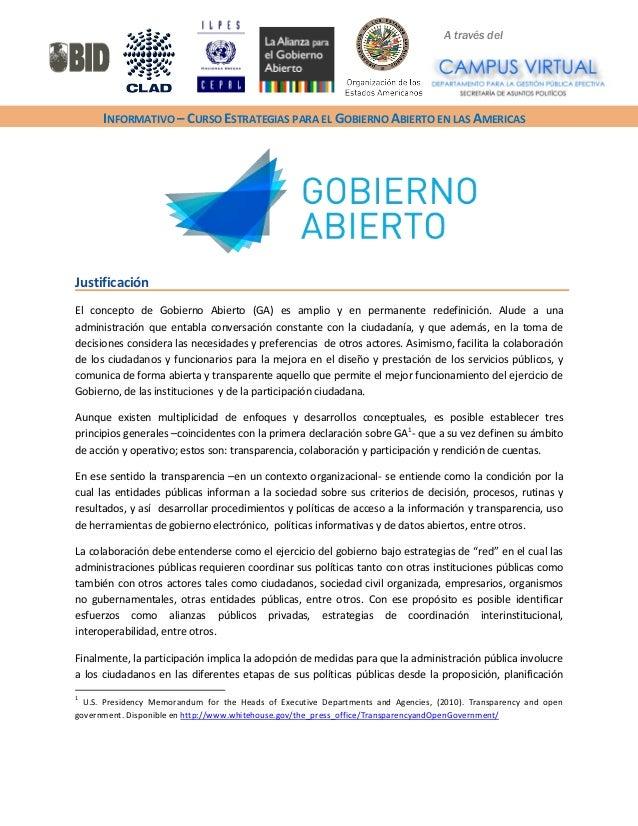 A través del  INFORMATIVO – CURSO ESTRATEGIAS PARA EL GOBIERNO ABIERTO EN LAS AMERICAS  Justificación  El concepto de Gobi...