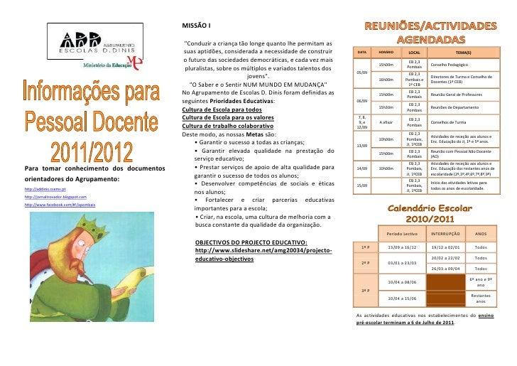 DATAHORÁRIOLOCALTEMA(S)05/0915h00mEB 2,3 PombaisConselho Pedagógico16h00mEB 2,3 Pombais e 1º CEBDirectores de Turma e Cons...