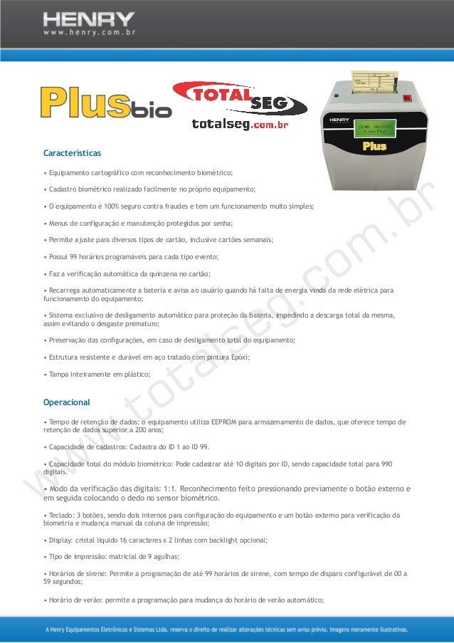 Características • Equipamento cartográfico com reconhecimento biométrico; • Cadastro biométrico realizado facilmente no pr...