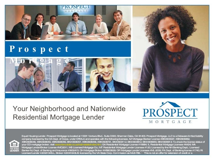 Equal Housing Lender. Prospect Mortgage is located at 15301 Ventura Blvd., Suite D300, Sherman Oaks, CA 91403. Prospect Mo...