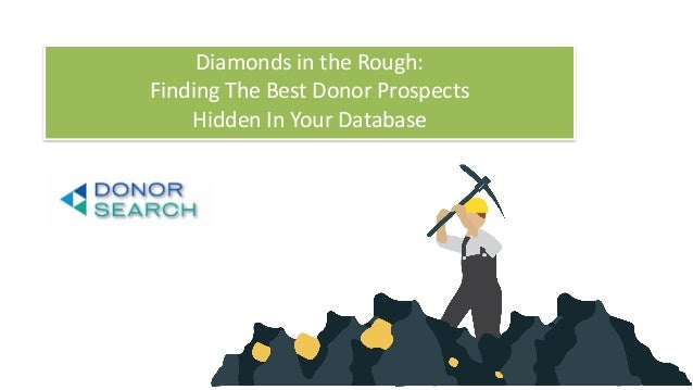 Diamonds in the Rough: Finding The Best Donor Prospects 