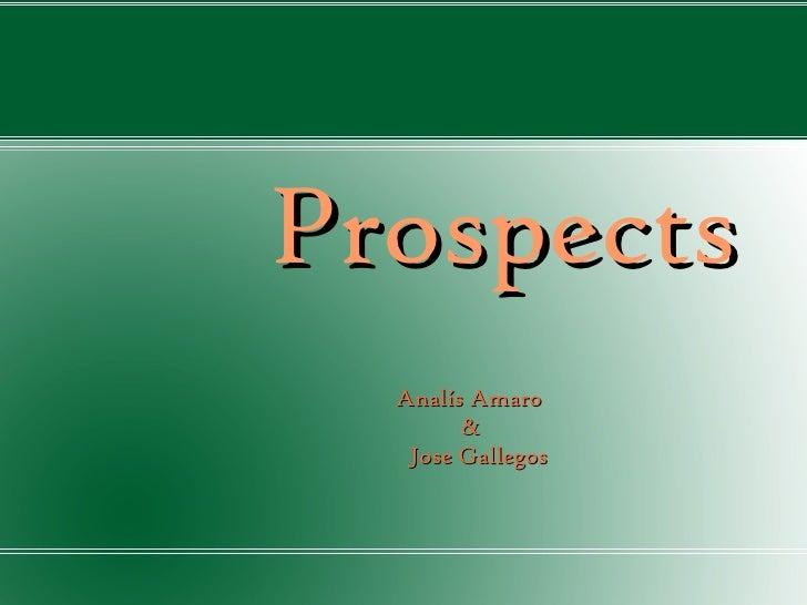 Prospects Analís Amaro  &   Jose Gallegos