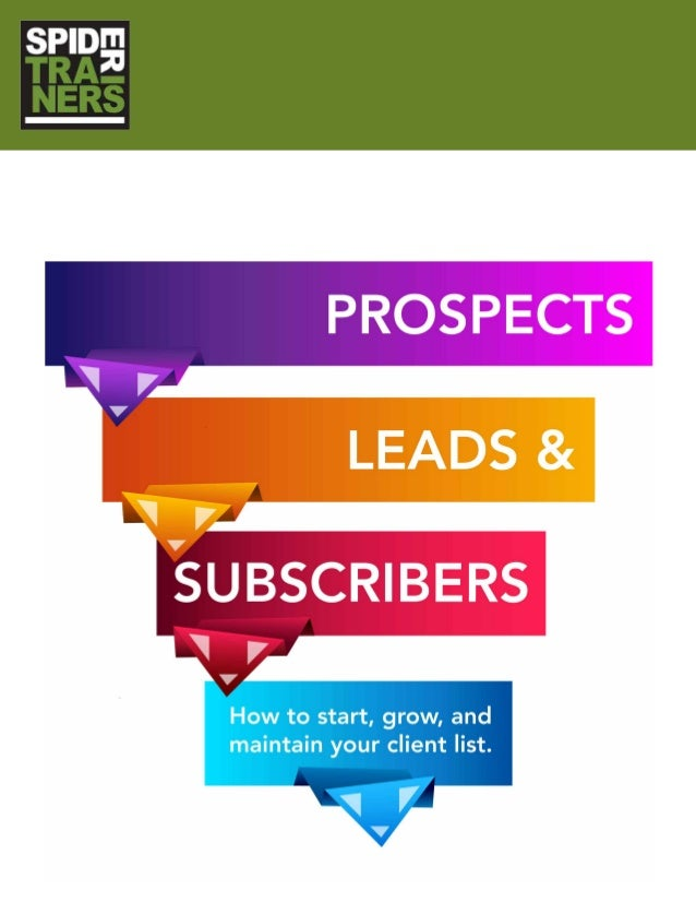 PAGE 2 ©2013 SPIDER TRAINERS YOU SHOULD READ THIS eBOOK IF: You are looking for ideas on finding leads. You are looking f...