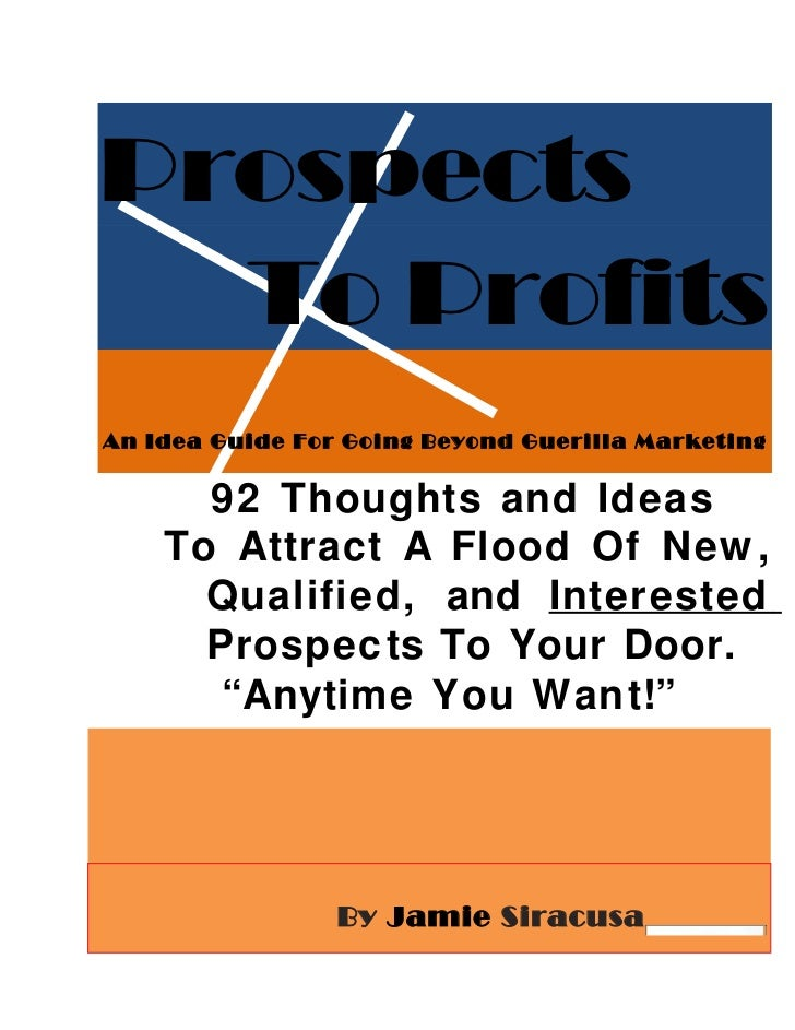 Prospects  To ProfitsAn Idea Guide For Going Beyond Guerilla Marketing      92 Thoughts and Ideas    To Attract A Flood Of...