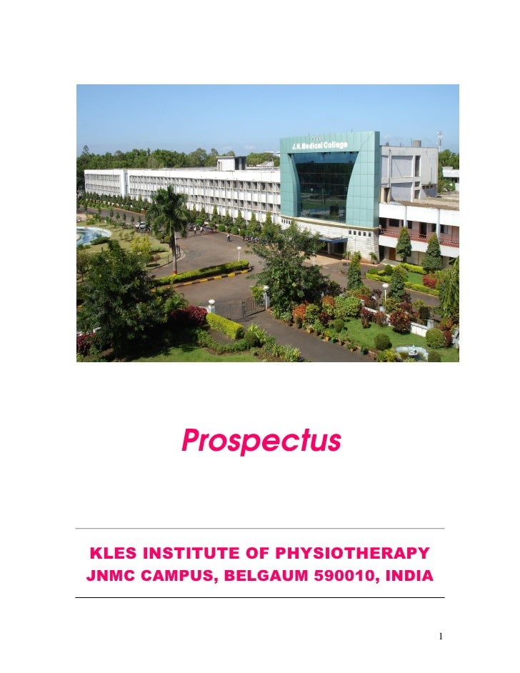 Prospectus   KLES INSTITUTE OF PHYSIOTHERAPY JNMC CAMPUS, BELGAUM 590010, INDIA                                        1