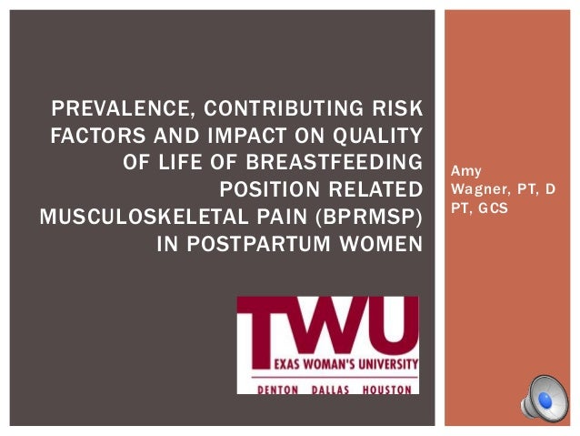 PREVALENCE, CONTRIBUTING RISK FACTORS AND IMPACT ON QUALITY OF LIFE OF BREASTFEEDING POSITION RELATED MUSCULOSKELETAL PAIN...