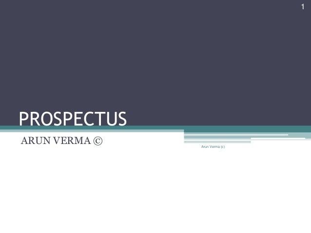 PROSPECTUS ARUN VERMA © 1 Arun Verma (c)
