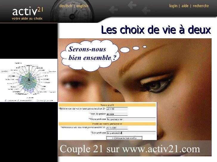 Couple 21 sur www.activ21.com Serons-nous bien ensemble ? Les choix de vie à deux