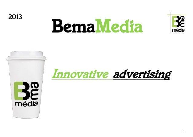 2013       BemaMedia       Innovative advertising                                1
