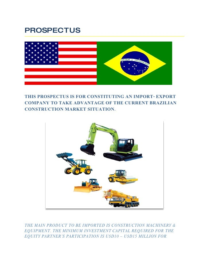 PROSPECTUS     THIS PROSPECTUS IS FOR CONSTITUTING AN IMPORT- EXPORT COMPANY TO TAKE ADVANTAGE OF THE CURRENT BRAZILIAN CO...