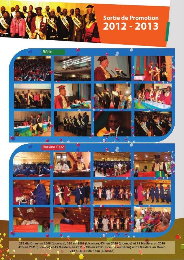 BéninBurkina FasoSortie de Promotion2012 - 2013278 diplômés en 2008 (Licence), 390 en 2009 (Licence), 434 en 2010 (Licence...