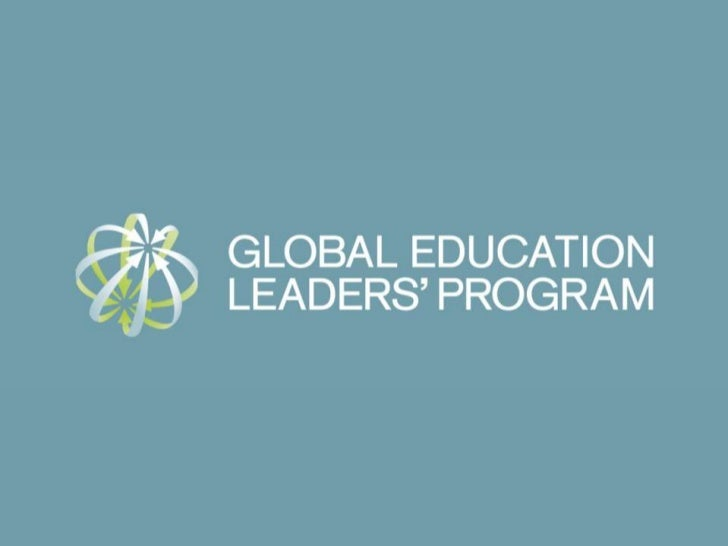 Introducing GELPThe Global Education Leaders' Program (GELP) sets out to transformeducation, effectively and sustainably, ...