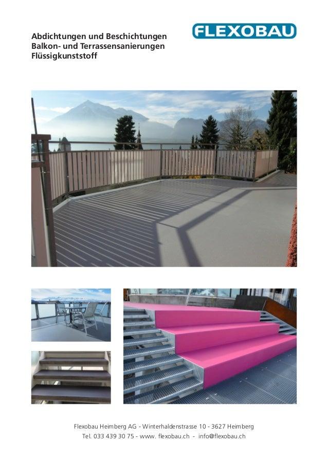 Abdichtungen und Beschichtungen Balkon- und Terrassensanierungen Flüssigkunststoff Flexobau Heimberg AG - Winterhaldenstra...