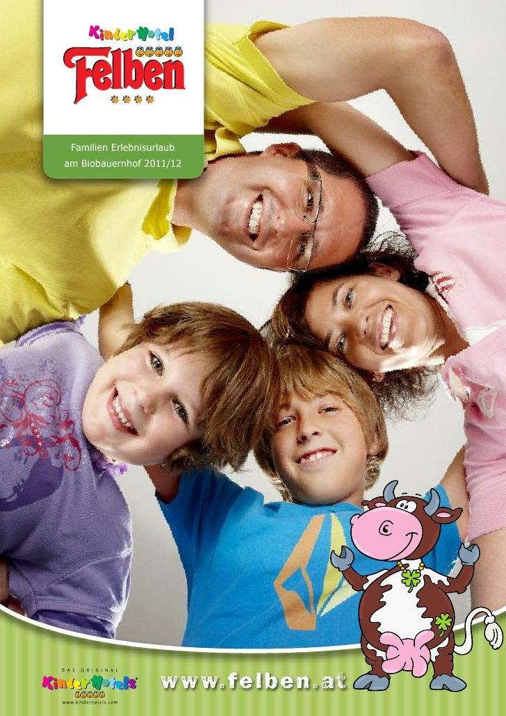 Familien Erlebnisurlaubam Biobauernhof 2011/12                    www.felbe n.at