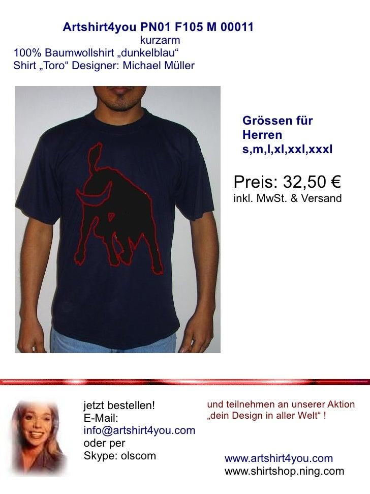 "Artshirt4you PN01 F105 M 00011                           kurzarm 100% Baumwollshirt ""dunkelblau"" Shirt ""Toro"" Designer: Mi..."