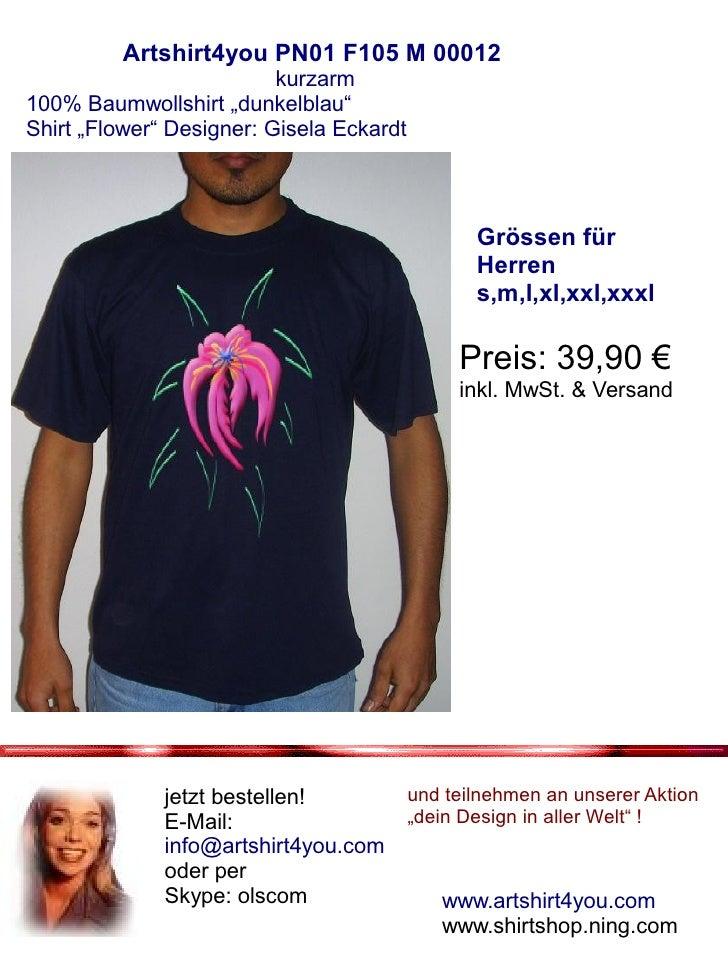 "Artshirt4you PN01 F105 M 00012                           kurzarm 100% Baumwollshirt ""dunkelblau"" Shirt ""Flower"" Designer: ..."