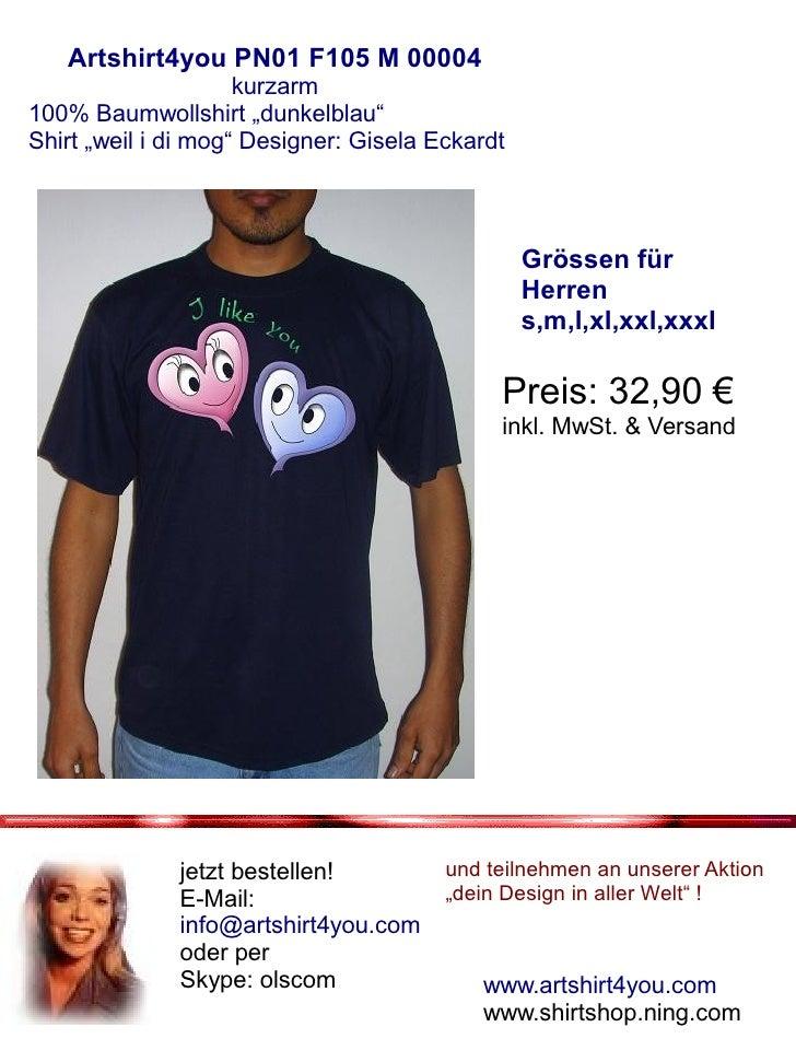 "Artshirt4you PN01 F105 M 00004                      kurzarm 100% Baumwollshirt ""dunkelblau"" Shirt ""weil i di mog"" Designer..."