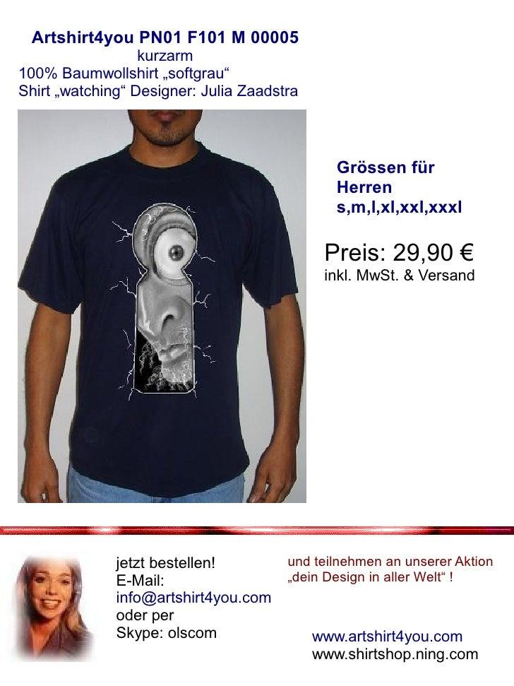 "Artshirt4you PN01 F101 M 00005                   kurzarm 100% Baumwollshirt ""softgrau"" Shirt ""watching"" Designer: Julia Za..."