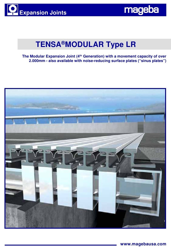 Expansion Joints       TENSA®MODULAR Type LRThe Modular Expansion Joint (4th Generation) with a movement capacity of over ...