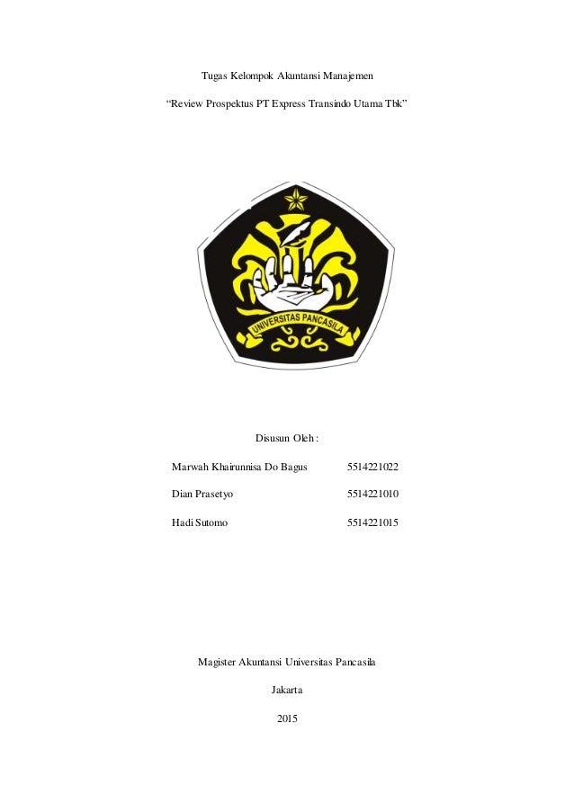 """Tugas Kelompok Akuntansi Manajemen """"Review Prospektus PT Express Transindo Utama Tbk"""" Disusun Oleh : Marwah Khairunnisa Do..."""
