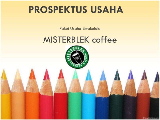 PROSPEKTUS USAHA  Paket Usaha Swakelola  MISTERBLEK coffee