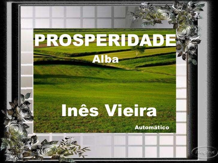 Alba Inês Vieira Automático PROSPERIDADE