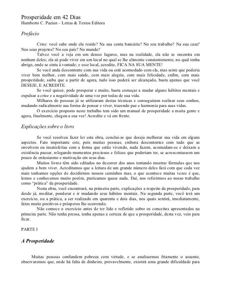 Prosperidade em 42 DiasHumberto C. Pazian – Letras & Textos EditoraPrefácio         Crise: você sabe onde ela reside? Na s...