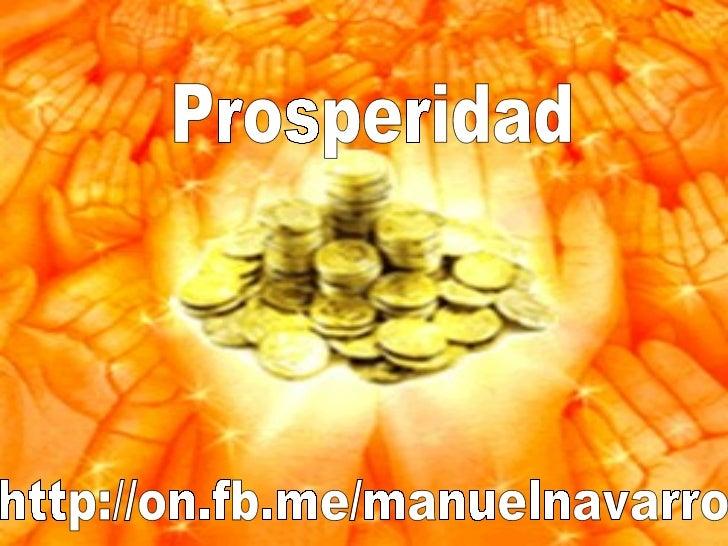 http://on.fb.me/manuelnavarro Prosperidad