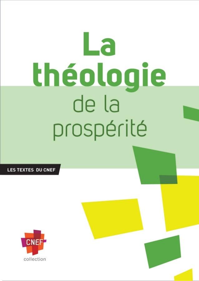 PRÉAMBULE A la demande du Comité représentatif du CNEF, une étude sur la théologie de la prospérité a été menée par le Com...