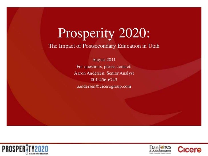 Prosperity 2020:<br />The Impact of Postsecondary Education in Utah<br />August 2011<br />For questions, please contact:<b...