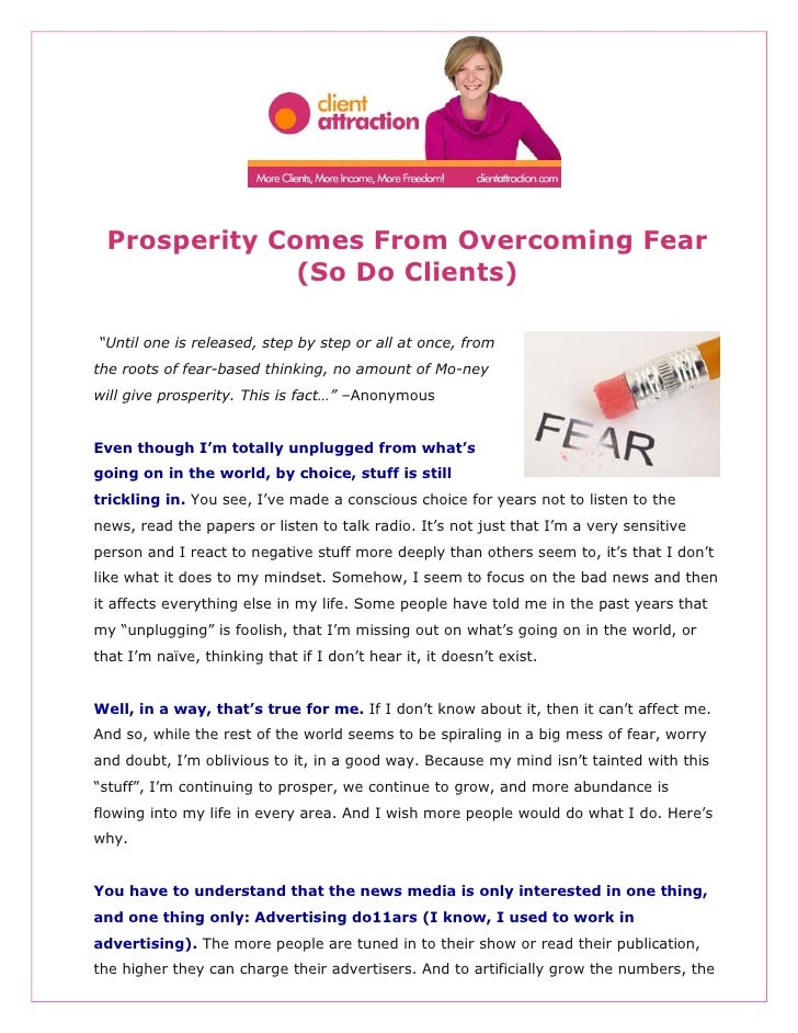 """Prosperity Comes From Overcoming Fear              (So Do Clients)""""Until one is released, step by step or all at once, fro..."""