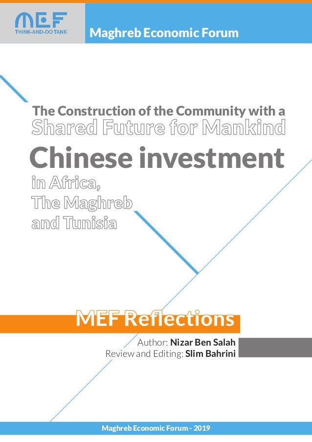 Maghreb Economic Forum MEF Reflections Maghreb Economic Forum - 2019 The Construction of the Community with a Chinese inves...