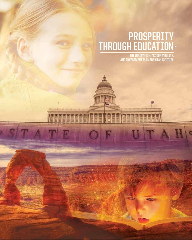 PROSPERITY THROUGH EDUCATION THE INNOVATION, ACCOUNTABILITY, AND INVESTMENT PLAN FOR UTAH'S FUTURE