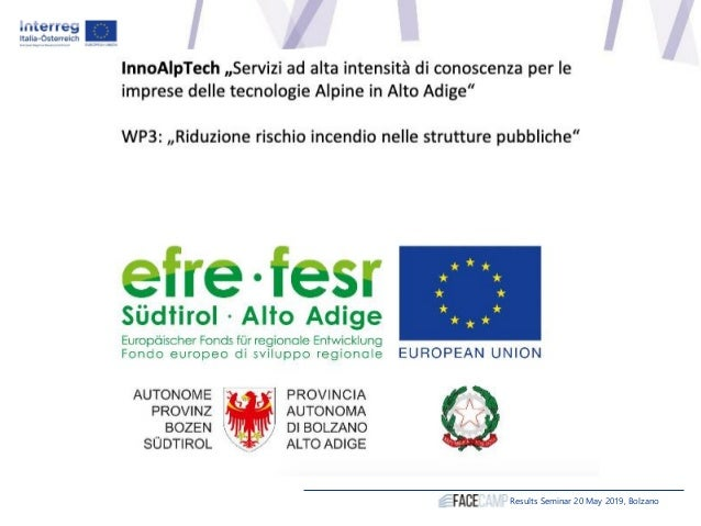Results Seminar 20 May 2019, Bolzano Aim of the Project: A guideline for low-risk and «economically advantageous» envelope...