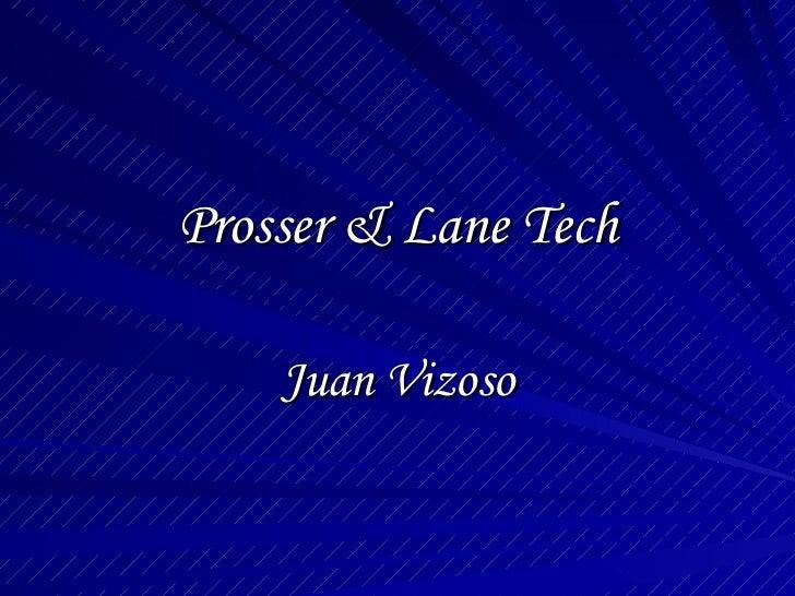Prosser & Lane Tech Juan Vizoso