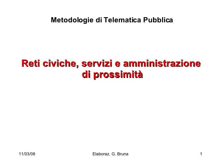 Reti civiche, servizi e amministrazione  di prossimità Metodologie di Telematica Pubblica