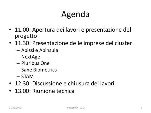 PROSSIMO - Progettazione, sviluppo e ottimizzazione di sistemi intelligenti multi-oggetto Slide 2